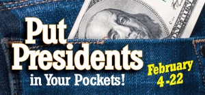 Feb. -Put Presidents in Your Pockets