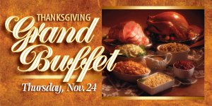 Web Header Promotion - Thanksgiving Grand Buffet