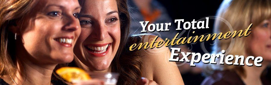 Your Total Entertainment Experience