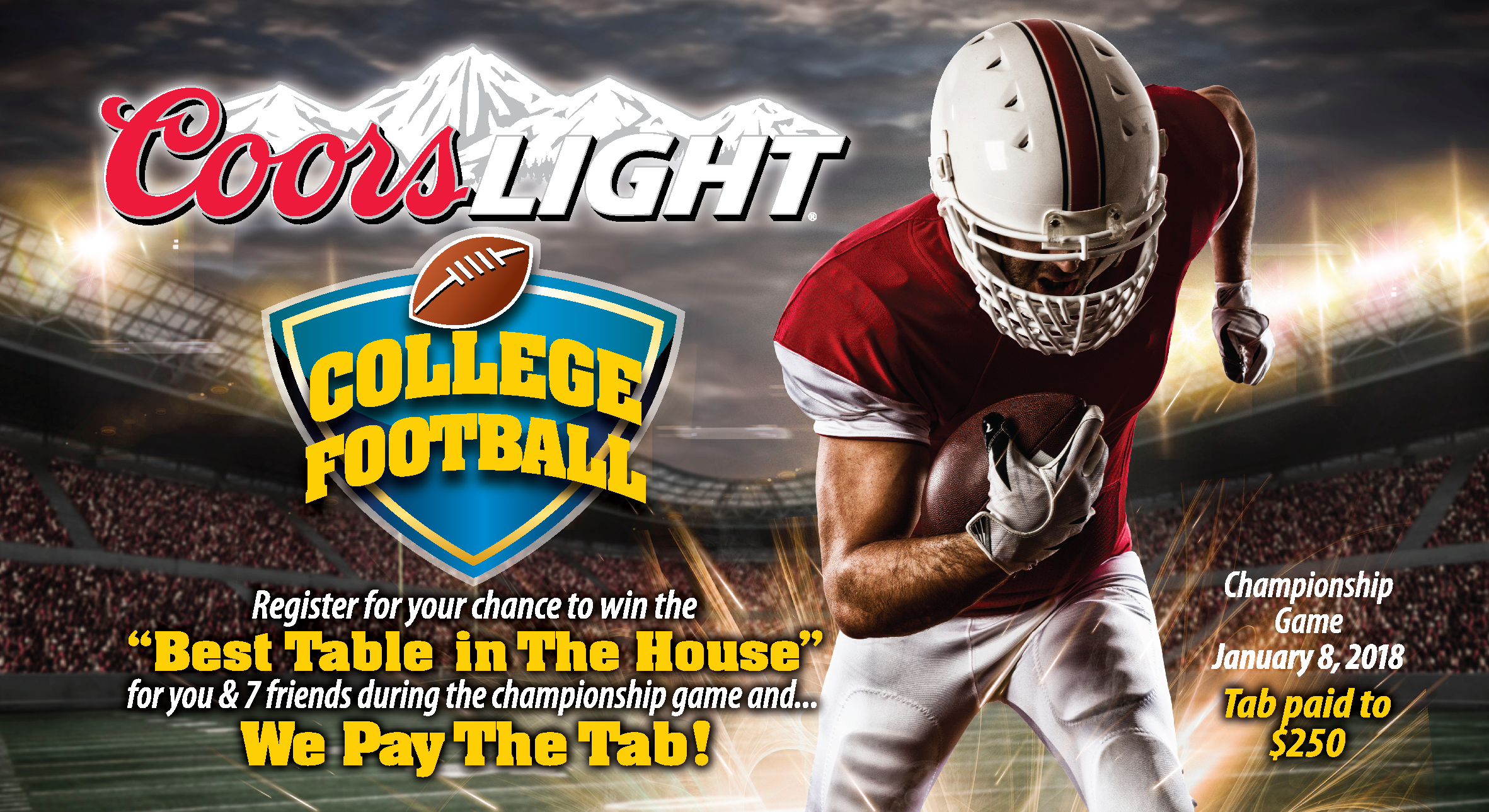 2017 05 kickoff time for national championship game -  Our Coors Light College Football Promotion For Your Chance To Win The Best Table In The House For The January 8th College Championship Football Game