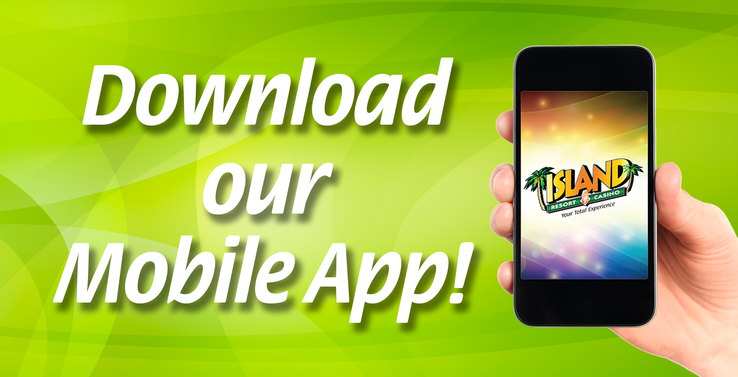 Download the Island Resort & Casino's Mobile App Today!