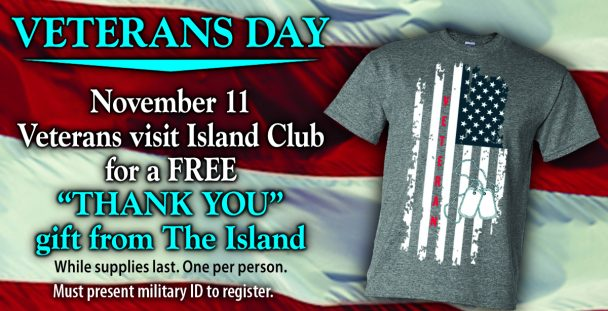 Veterans Day Promotion at the Island Resort & Casino.