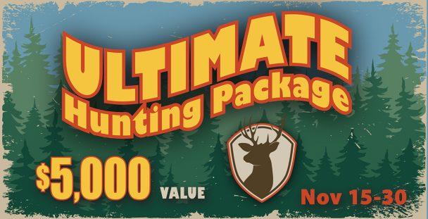 Ultimate Hunting Package.