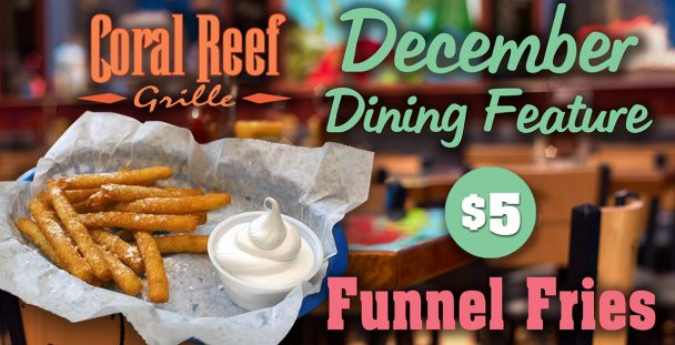 Funnel Fries at Coral Reef.