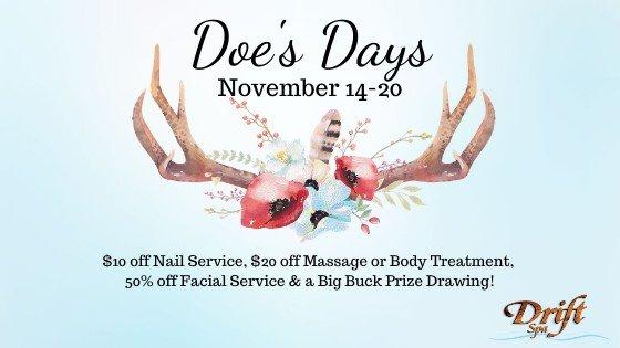 Doe's Days in November at Drift Spa.