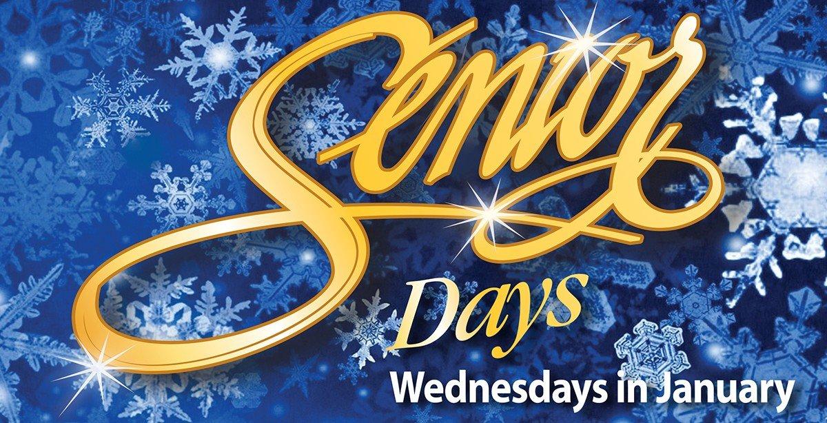 Senior Days every Wednesday in January.