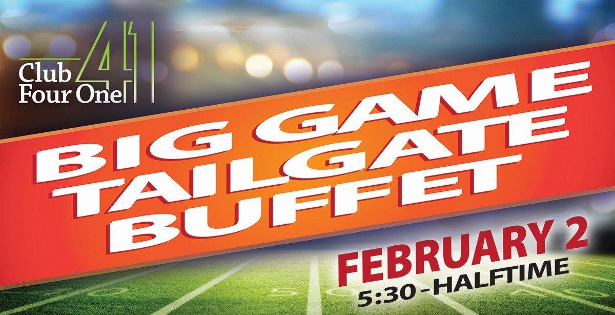 Big Game Tailgate Buffet.
