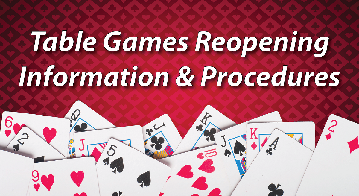 Table Games Reopening Information & Procedures
