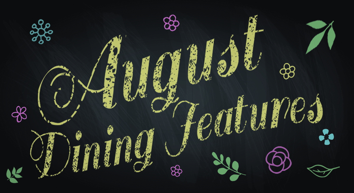 August Dining Features